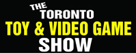 Check out our next show. Toronto' coolest Toy & Memorabilia Show. 75 Vendors offering New And Vintage Toys, Vinyl Records, and Video Games